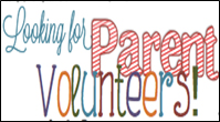 Looking For Parent Volunteers!